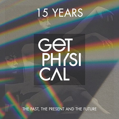 15 Years Get Physical - The Past, the Present and the Future von Various Artists