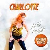 La vie la nuit (Dinoizo Remix) by Charlotte