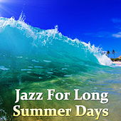 Jazz For Long Summer Days von Various Artists