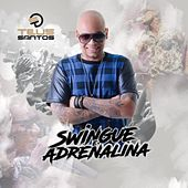 Swingue e Adrenalina de Teus Santos