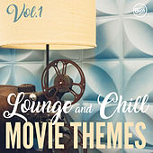 Lounge and Chill Movie Themes, Vol. 1 by Various Artists