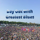 Day Out With Greatest Blues de Various Artists