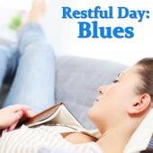 Restful Day: Blues de Various Artists