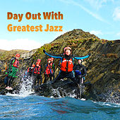 Day Out With Greatest Jazz by Various Artists