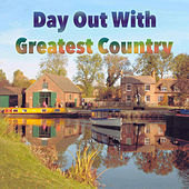 Day Out With Greatest Country von Various Artists