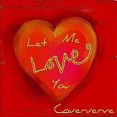 Let Me Love You by Coververve