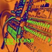 Too Techno In Here, Vol. 2 de Various Artists