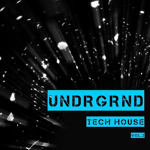 UNDRGRND Tech House, Vol. 2 von Various Artists