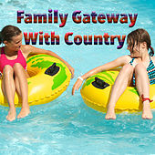 Family Gateway With Country by Various Artists