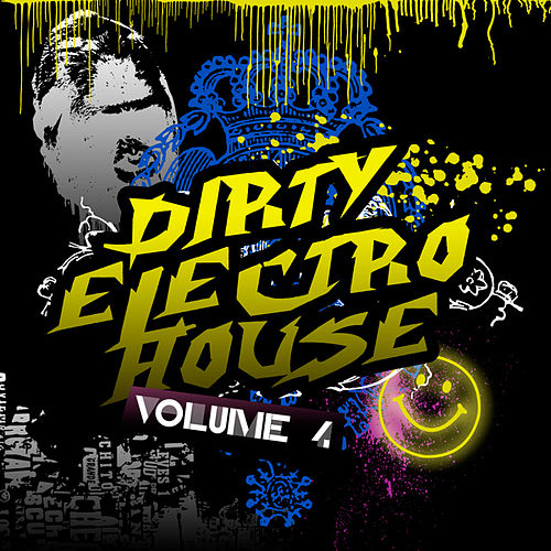 Dirty Electro House 4 by Various Artists