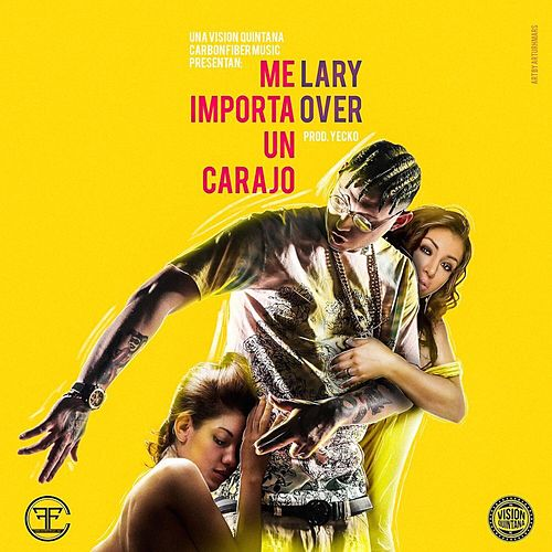 Me Importa un Carajo by Lary Over