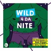 Wild 4 da Nite von DJ Derezon