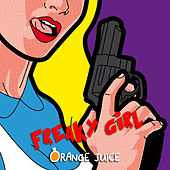 Freaky Girl by Orange Juice