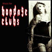 Music For Bondage Clubs von Various Artists