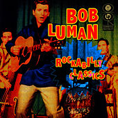 Rockabilly Classics by Bob Luman