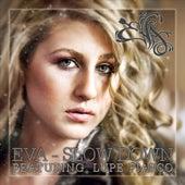 Slow Down von Eva
