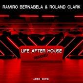 Life After House Remixed by Ramiro Bernabela