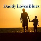Daddy Loves Blues de Various Artists