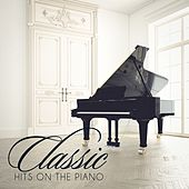 Classic Hits On the Piano von Various Artists