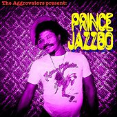 The Aggrovators Present Prince Jazzbo by Prince Jazzbo