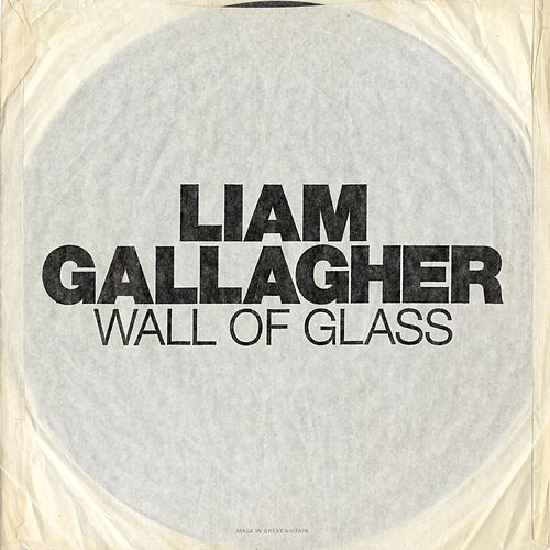 Wall Of Glass von Liam Gallagher