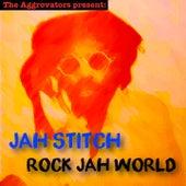 Rock Jah World by Jah Stitch