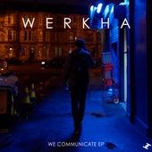 We Communicate by Werkha