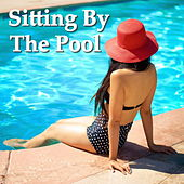 Sitting By The Pool by Various Artists
