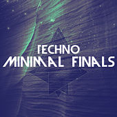 Techno Minimal Finals von Various Artists