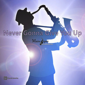 Never Gonna Give You Up de Manu Lopez