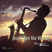 Don't Get Me Wrong de Manu Lopez