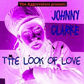 The Look of Love by Johnny Clarke