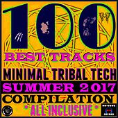 100 Best Tracks Minimal Tribal Tech Summer 2017 Compilation by Various Artists