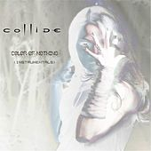Color of Nothing (Instrumentals) by Collide