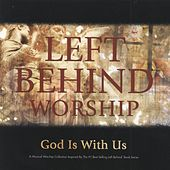 Left Behind Worship: God Is With Us by Various Artists