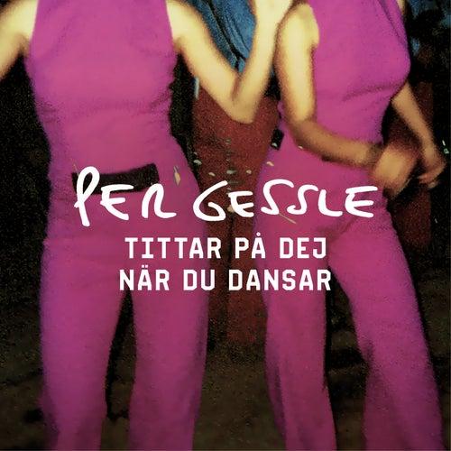 Tittar på dej när du dansar by Per Gessle