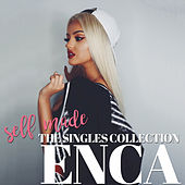 Self Made - The Singles Collection by Enca