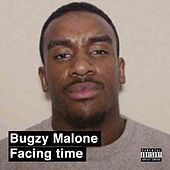 Facing Time by Bugzy Malone