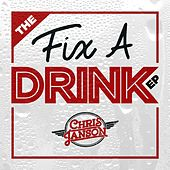 The Fix a Drink EP by Chris Janson