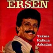 Takma Kafana Arkadaş von Ersen