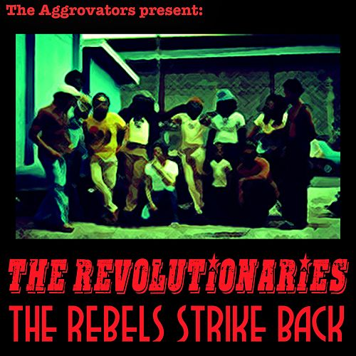 The Rebels Strike Back by The Revolutionaries