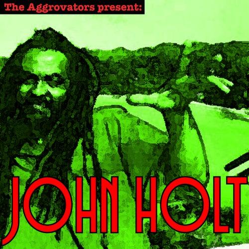 The Aggrovators Present John Holt by John Holt