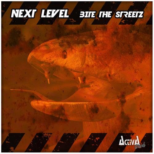 Bite the Streetz by Next Level