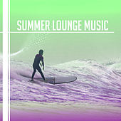 Summer Lounge Music – Stress Relief, Holiday Relaxation, Beach House Lounge, Inner Peace von Chill Out