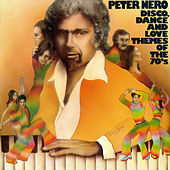 Disco, Dance and Love Themes of the 70's by Peter Nero