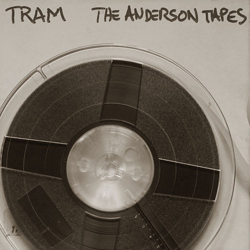 The Anderson Tapes by Tram