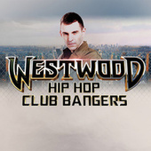 Westwood Hip Hop Club Bangers by Various Artists