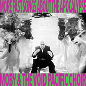 More Fast Songs About The Apocalypse by The Void Pacific Choir