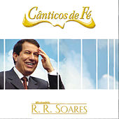 Cânticos de Fé de Missionário RR Soares