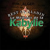 Le meilleur de la Kabylie, vol. 1 (Best of Aladin) de Various Artists